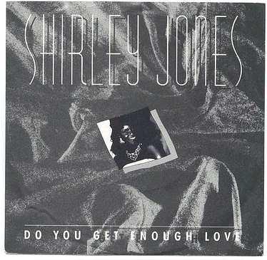 SHIRLEY JONES - Do You Get Enough Love - PIR UK