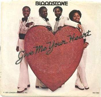 BLOODSTONE - Give Me Your Heart - LONDON P/S