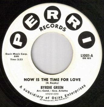 BYRDIE GREEN - NOW IS THE TIME FOR LOVE - PERRI