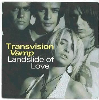 TRANSVISION VAMP - Landslide Of Love - MCA P/S