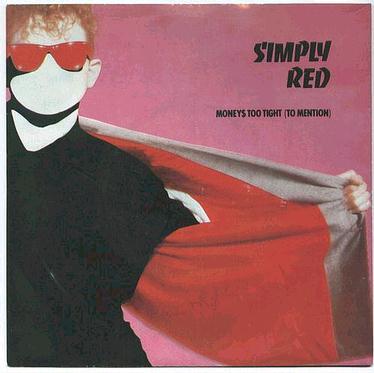 SIMPLY RED - Moneys Too Tight - ELEKTRA P/S