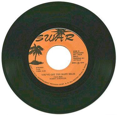 BOBBY STRINGER - YOU'VE GOT TOO MANY MILES - SWAR