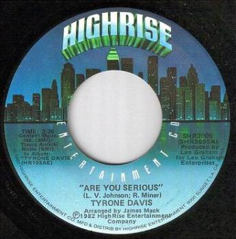 TYRONE DAVIS - ARE YOU SERIOUS - HIGHRISE