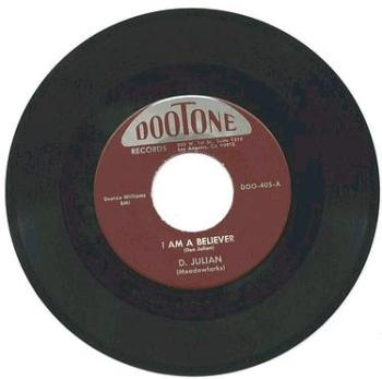DON JULIAN - I Am A Believer - DOOTONE re