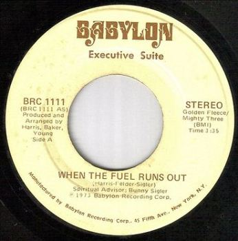 EXECUTIVE SUITE - WHEN THE FUEL RUNS OUT - BABYLON