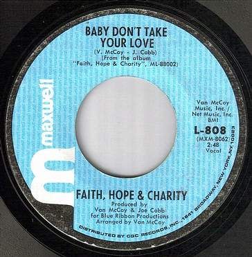 FAITH,HOPE & CHARITY - BABY DON'T TAKE YOUR LOVE - MAXWELL