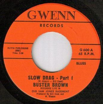 BUSTER BROWN - SLOW DRAG - GWENN