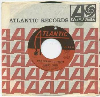 CLARENCE CARTER - TOO WEAK TO FIGHT - ATLANTIC