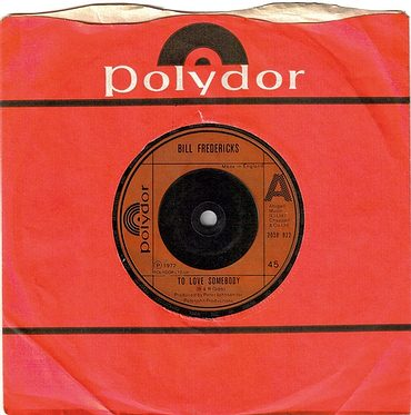 BILL FREDERICKS - TO LOVE SOMEBODY - POLYDOR