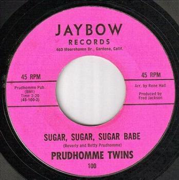PRUDHOMME TWINS - SUGAR, SUGAR, SUGAR BABE - JAYBOW