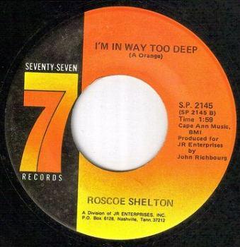 ROSCOE SHELTON - I'M IN WAY TOO DEEP - SEVENTY SEVEN