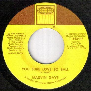 MARVIN GAYE - YOU SURE LOVE TO BALL - TAMLA