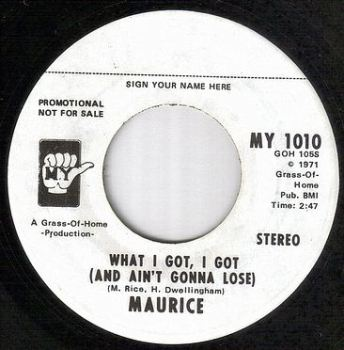 MAURICE - WHAT I GOT,I GOT - MY