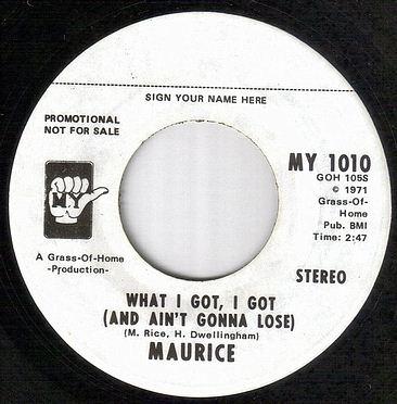 MAURICE - WHAT I GOT,I GOT - MY