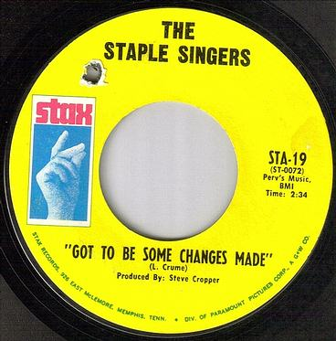 STAPLE SINGERS - GOT TO BE SOME CHANGES MADE - STAX