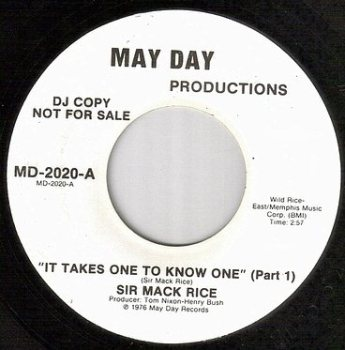 SIR MACK RICE - IT TAKES ONE TO KNOW ONE - MAY DAY dj