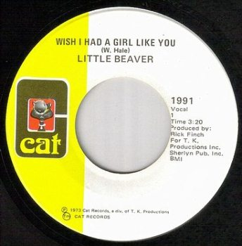 LITTLE BEAVER - WISH I HAD A GIRL LIKE YOU - CAT