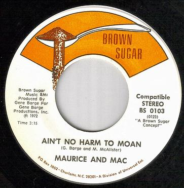 MAURICE & MAC - AIN'T NO HARM TO MOAN - BROWN SUGAR