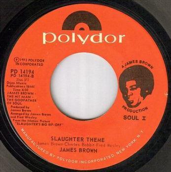 JAMES BROWN - SLAUGHTER THEME - POLYDOR