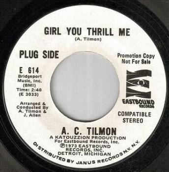 A.C.TILMON - GIRL YOU THRILL ME - EASTBOUND dj