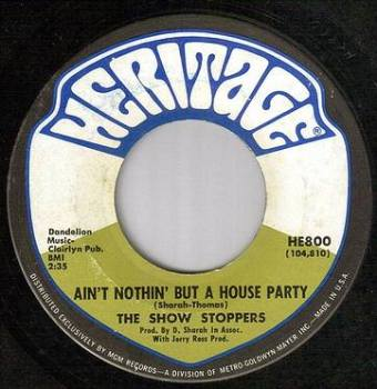 SHOWSTOPPERS - AIN'T NOTHIN' BUT A HOUSE PARTY - HERITAGE