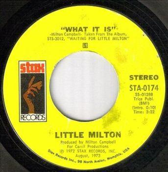 LITTLE MILTON - WHAT IT IS - STAX
