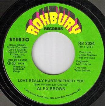 ALEX BROWN - LOVE REALLY HURTS WITHOUT YOU - ROXBURY