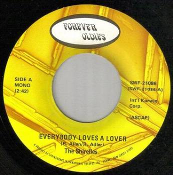 SHIRELLES - EVERYBODY LOVES A LOVER - FOREVER OLDIES