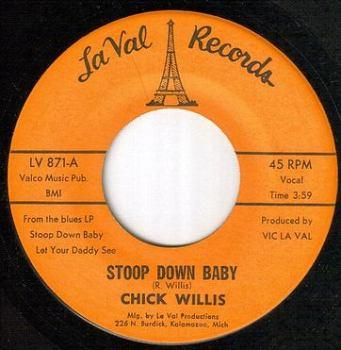 CHICK WILLIS - STOOP DOWN BABY - LA VAL