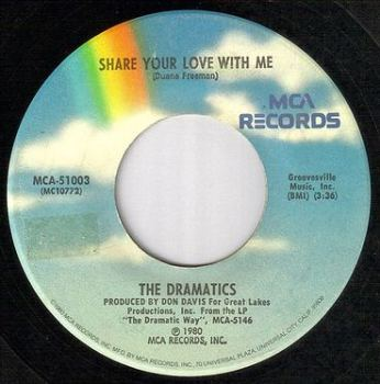 DRAMATICS - SHARE YOUR LOVE WITH ME - MCA