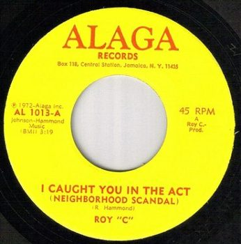 ROY C - I CAUGHT YOU IN THE ACT - ALAGA