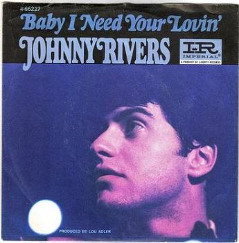 JOHNNY RIVERS - BABY I NEED YOUR LOVIN - IMPERIAL