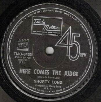 SHORTY LONG - HERE COMES THE JUDGE - AUSSIE T.M.
