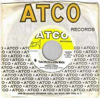 VANILLA FUDGE - TAKE ME FOR A LITTLE WHILE - ATCO