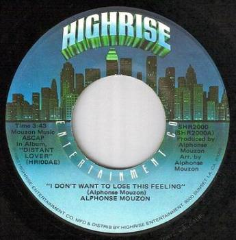 ALPHONSE MOUZON - I DON'T WANT TO LOSE THIS FEELING - HIGHRISE