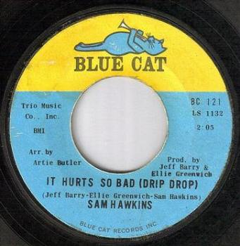 SAM HAWKINS - IT HURTS SO BAD - BLUE CAT