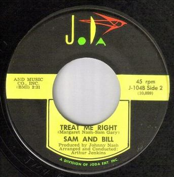 SAM & BILL - TREAT ME RIGHT - JODA