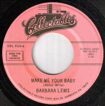 BARBARA LEWIS - MAKE ME YOUR BABY - COLLECTABLES