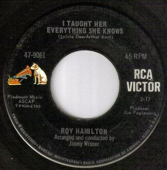 ROY HAMILTON - I TAUGHT HER EVERYTHING SHE KNOWS - RCA