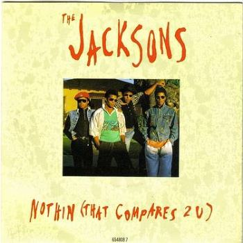 JACKSONS - NOTHIN (THAT COMPARES 2U) - EPIC