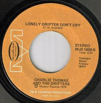 CHARLIE THOMAS - LONELY DRIFTER DON'T CRY - MUSICOR