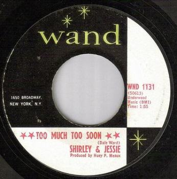SHIRLEY & JESSIE - TOO MUCH TOO SOON - WAND