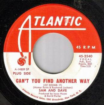 SAM & DAVE - CAN'T YOU FIND ANOTHER WAY - ATLANTIC dj