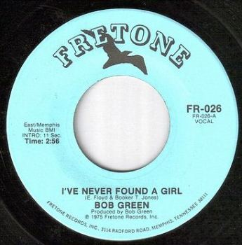 BOB GREEN - I'VE NEVER FOUND A GIRL - FRETONE