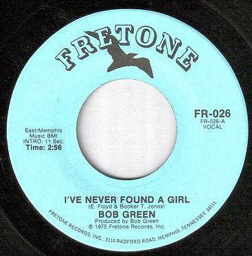 BOB GREEN - I'VE NEVER FOUND A GIRL - FRETONE