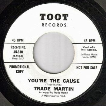 TRADE MARTIN - YOU'RE THE CAUSE - TOOT dj