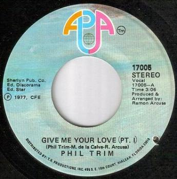 PHIL TRIM - GIVE ME YOUR LOVE - APA