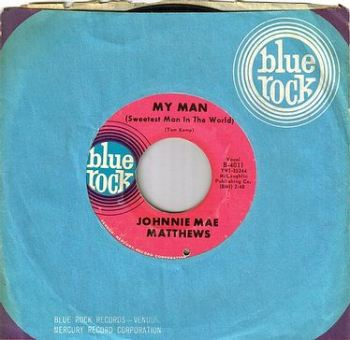 JOHNNIE MAE MATTHEWS - MY MAN - BLUE ROCK