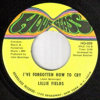 LILLIE FIELDS - I'VE FORGOTTEN HOW TO CRY - HOUR GLASS