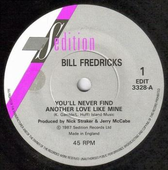 BILL FREDRICKS - YOU'LL NEVER FIND ANOTHER LOVE LIKE MINE - SEDITION